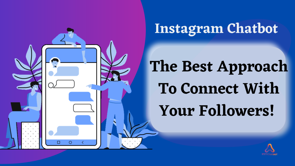 Instagram chatbot: The best approach to connect with your followers